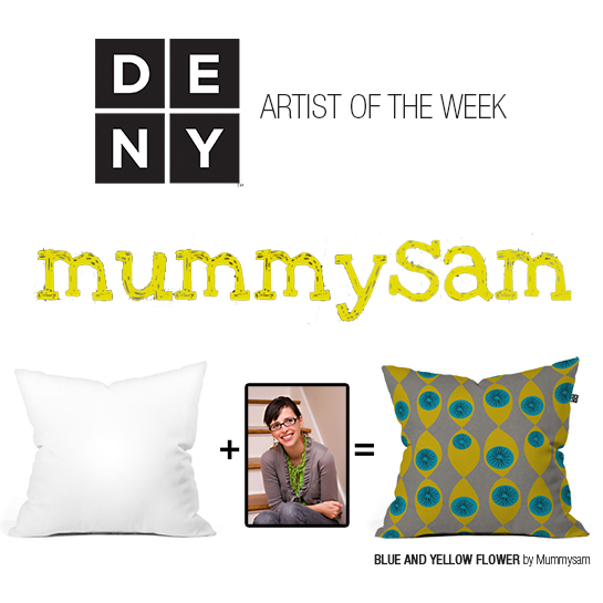 DENY Designs and Mummysam