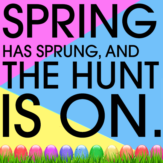 Spring Has Sprung and the Hunt is On! It's Giveaway Time!