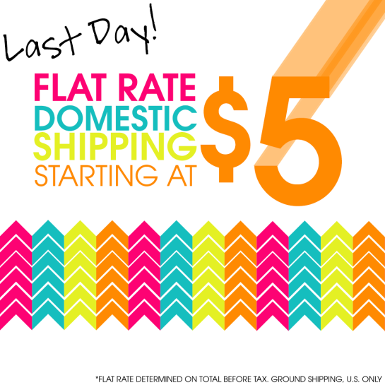 Last Day for July Flat Rate Shipping!