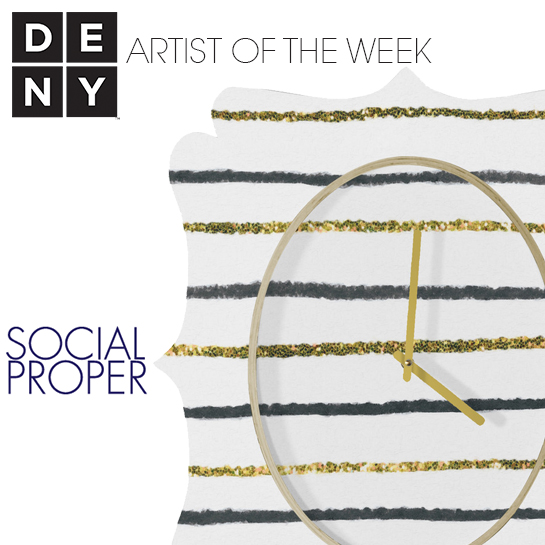 Social Proper | DENY Artist of the Week