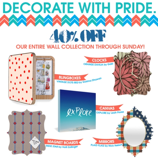 Decorate with Pride. Take 40% off our entire Wall Collection through Sun!