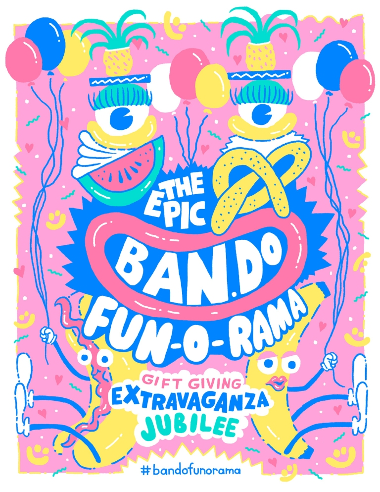 THE EPIC BAN.DO FUN-O-RAMA GIFT-GIVING EXTRAVAGANZA JUBILEE